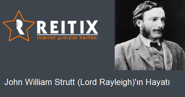 John William Strutt (Lord Rayleigh)'ın Hayatı